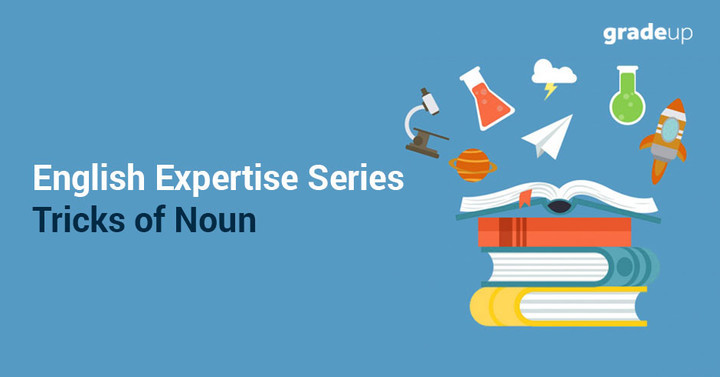 English Expertise Series –Tricks of Noun