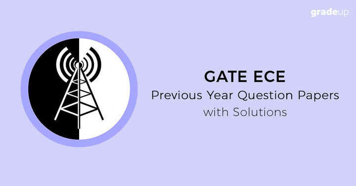 GATE ECE Question Papers with Solution, Download PDF!
