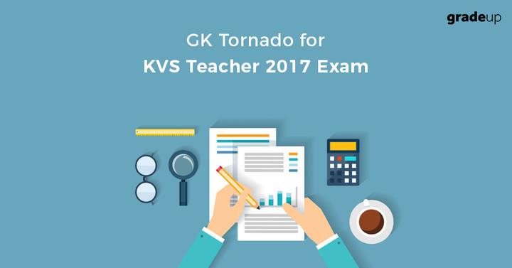 केवीएस शिक्षक 2017 परीक्षा के लिए जीके टोर्नेडो