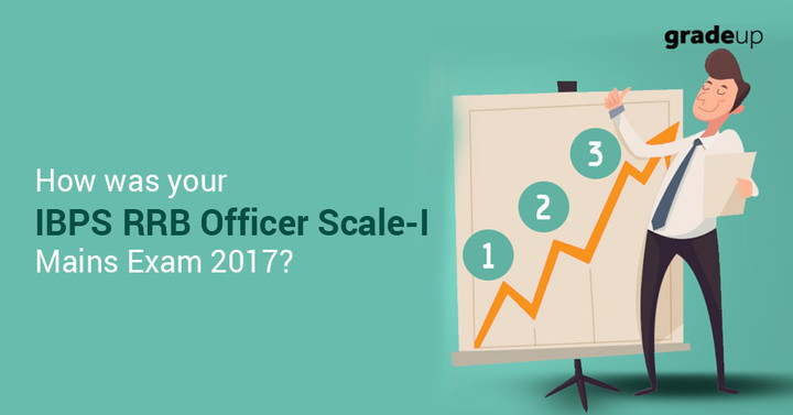 How was your IBPS RRB Officer Scale-I Mains Exam 2017?