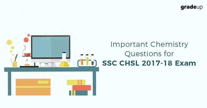 एसएससी सीएसएल 2017-18 परीक्षा के लिए महत्वपूर्ण रसायन विज्ञान प्रश्न, पीडीएफ डाउनलोड करें!