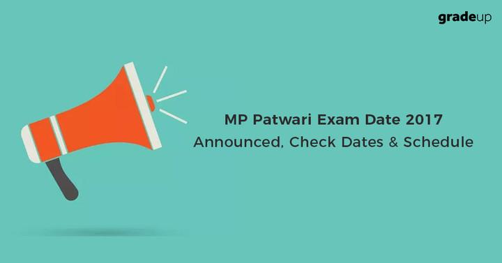 MP Patwari Exam Date 2017 Announced, Check Dates & Schedule!