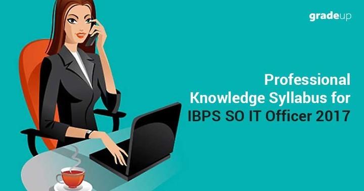 आईबीपीएस आईटी अधिकारी 2018 के लिए व्यावसायिक ज्ञान के पाठ्यक्रम