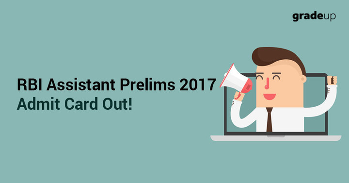 RBI Assistant Prelims 2017 Admit Card Out, Download Call letter here!