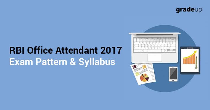 आरबीआई ऑफिस अटेंडेंट 2017 परीक्षा पैटर्न एवं पाठ्यक्रम