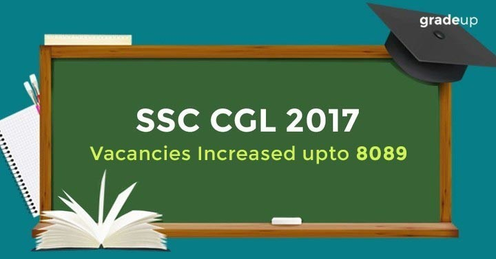 SSC CGL 2017 Vacancy Increased upto 8089, 4200 New Vacancy Announced