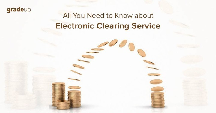 What is Electronic Clearing Service? Read here all about ECS!