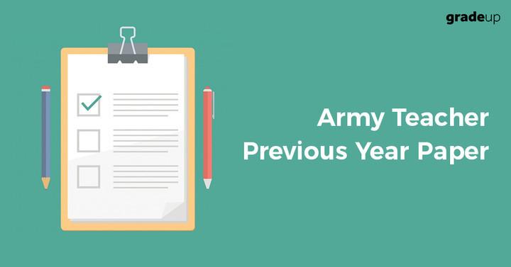Army Teacher Previous Year Paper: Download PDF!