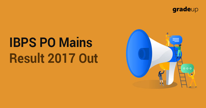 IBPS PO Mains Result 2017 Declared, Check Your Result Status Here!