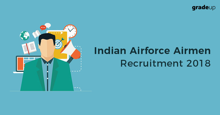 Indian Air Force (IAF) 2017-18 Airmen Recruitment of Group X & Y