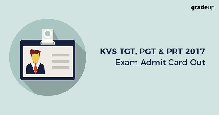 केवीएस टीजीटी, पीजीटी और पीआरटी 2017 परीक्षा प्रवेश पत्र घोषित - डाउनलोड करें