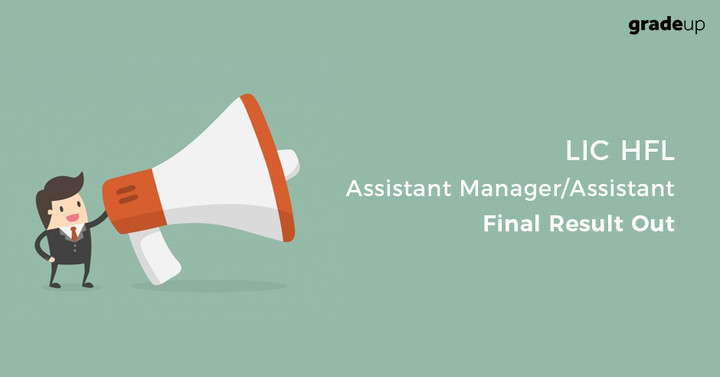 LIC HFL Assistant/Asst Manager Final Result 2017 Result Out, Check here!
