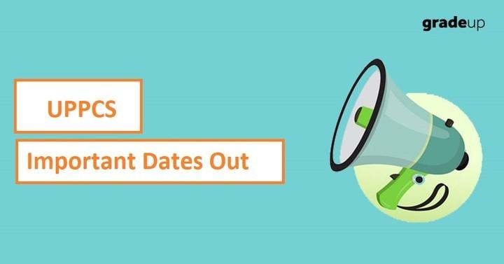 UPPCS Important Dates Out