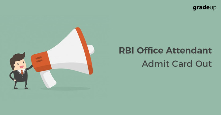 RBI Office Attendant Admit Card 2017 Released, Download Here!