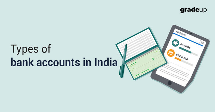 Different Types of Bank Accounts in India & their Features Explained!