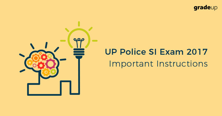 UP Police SI Exam 2017 Important Instructions - Download Now!