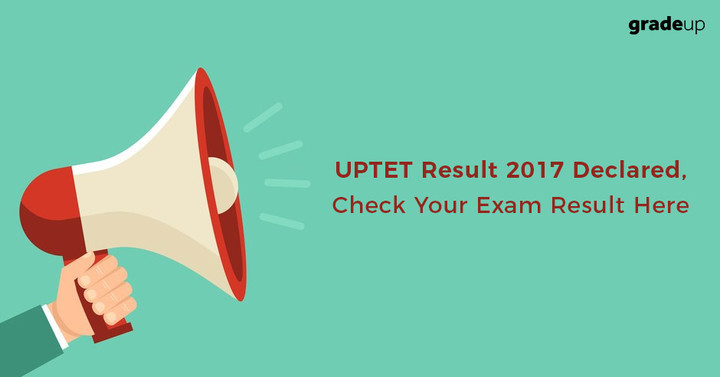 UPTET Result 2017 Declared, Check Direct Link to Know Your Result!