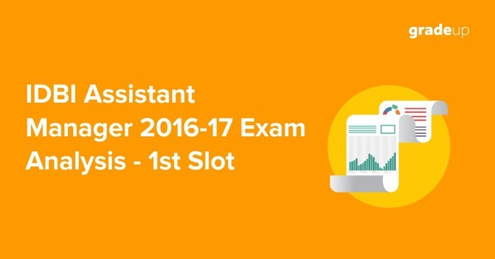 IDBI Assistant Manager 2016-17 Exam Analysis - 1st Slot