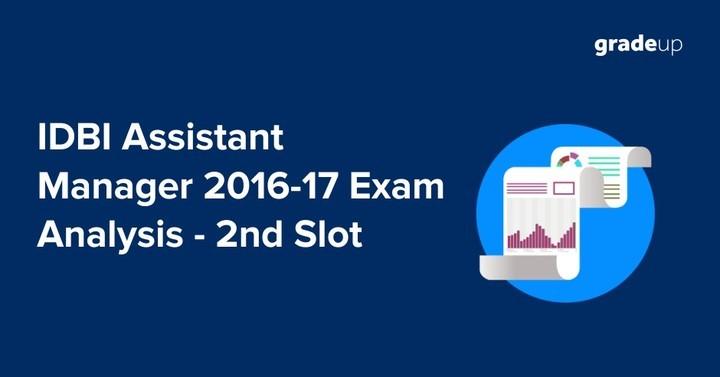 IDBI Assistant Manager 2016-17 Exam Analysis - 2nd Slot