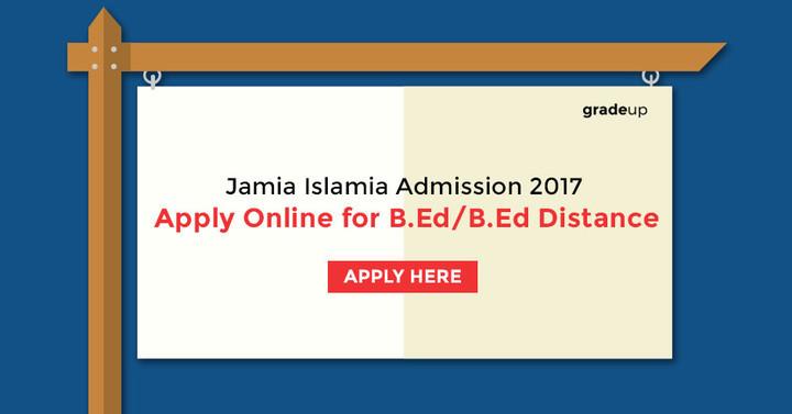 जामिया इस्लामिया प्रवेश 2017: बी.एड./ बी.एड. डिस्टेंस के लिए ऑनलाइन आवेदन