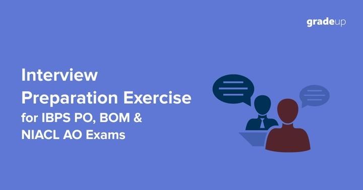 Interview Preparation Exercise for IBPS PO, BOM & NIACL AO Exam 2016-17