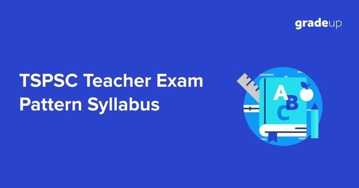 टीएसपीएससी (गुरूकुलम) शिक्षक 2017 परीक्षा पैटर्न एवं पाठ्यक्रम