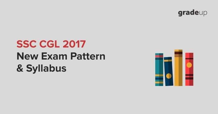 SSC CGL Syllabus 2017 and New Exam Pattern for Tier 1, 2, 3