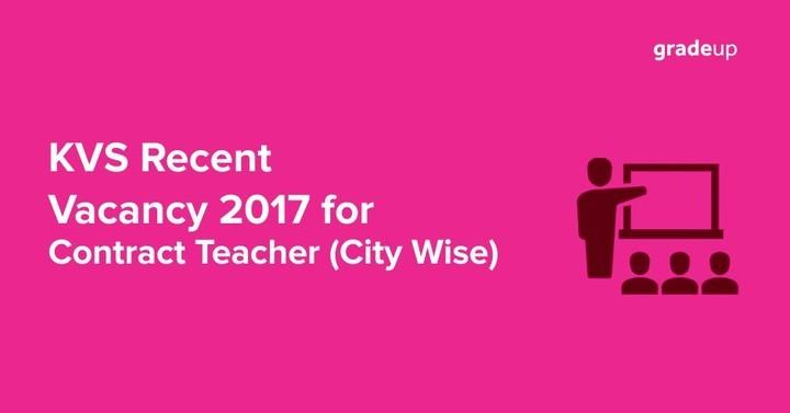केवीएस संविदा शिक्षक रिक्त पद 2017 नवीनतम समाचार (प्रत्येक शहर का)