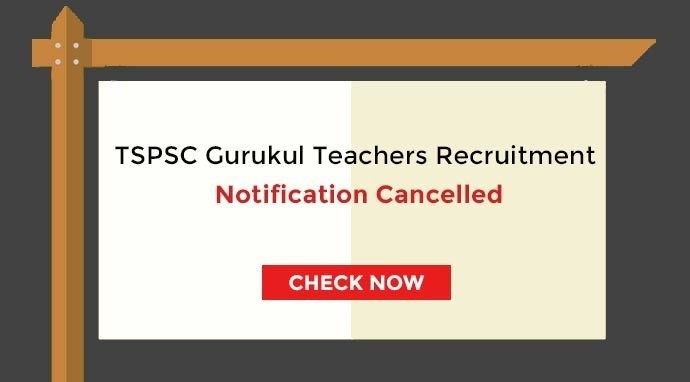 TSPSC Gurukulam Teachers 2017 Recruitment Notification Cancelled