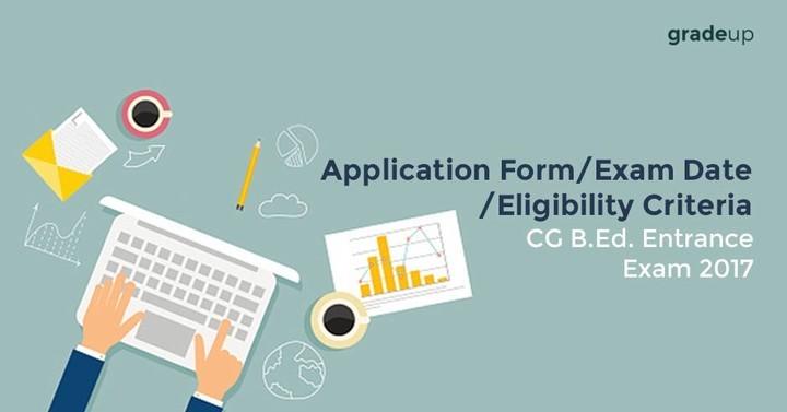 छत्तीसगढ़ बी एड प्रवेश परीक्षा 2017: आवेदन पत्र / परीक्षा दिनांक / पात्रता मानदंड
