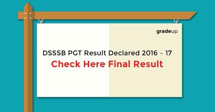 डीएसएसएसबी पीजीटी 2012 और 2014 परिणाम घोषित: अंतिम परिणाम देखें