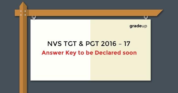 एनवीएस टीजीटी और पीजीटी 2016 -17 उत्तर कुंजी जल्द ही  घोषित किए जायेंगे