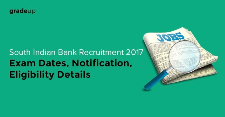 साउथ इंडियन बैंक नियुक्ति 2017- परीक्षा तिथि, सूचना, पात्रता मापदंड