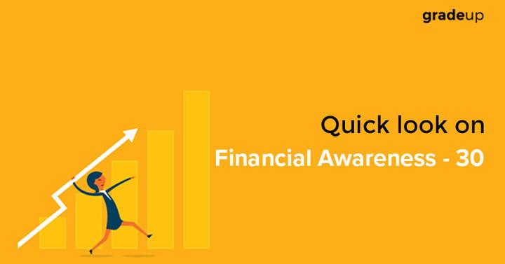 वित्तीय जागरुकता पर एक नजर - 30