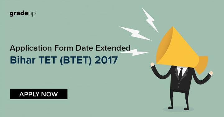 बिहार टीईटी (बीटीईटी) 2017 आवेदन फॉर्म की तिथि विस्तारित: अभी आवेदन करें