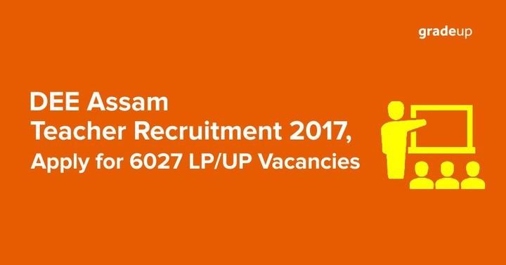डीईई (DEE) असम शिक्षक भर्ती 2017, 6027 एलपी / यूपी रिक्तियों के लिए आवेदन करें