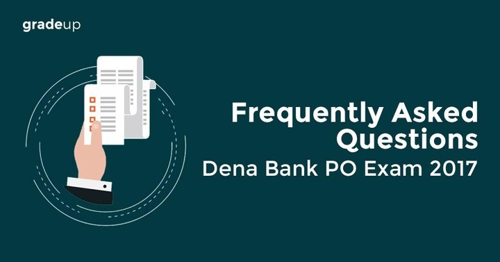 Frequently Asked Questions about Dena  Bank PO (PGDBF) Exam 2017
