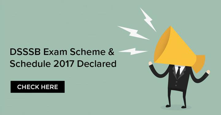 डीएसएसएसबी परीक्षा योजना और शिड्यूल 2017 घोषित - यहां देखें