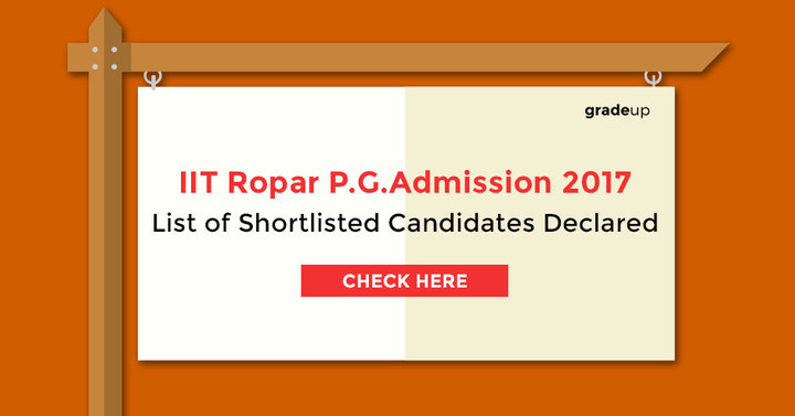 IIT Ropar P G Admission 2017, List of Shortlisted Candidates