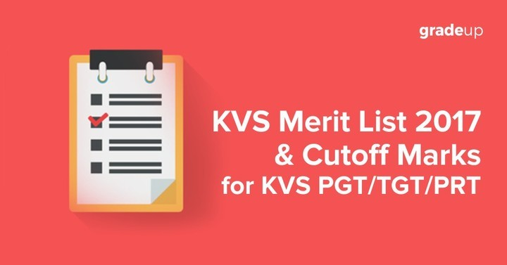केवीएस मेरिट लिस्ट 2017 पीजीटी / टीजीटी / पीआरटी के लिए कटऑफ मार्क्स