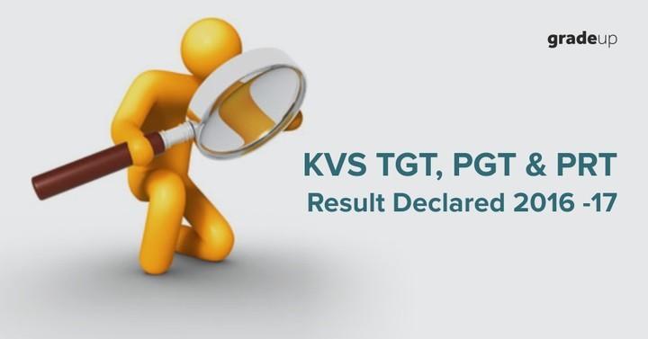 केवीएस टीजीटी, पीजीटी और पीआरटी के परिणाम घोषित 2016-17, जांच करें