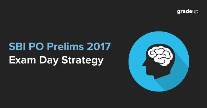 एसबीआई पीओ प्रारम्भिक परीक्षा 2017 परीक्षा दिवस रणनीति