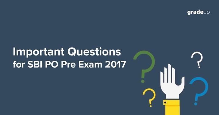 एसबीआई पीओ प्रारंभिक परीक्षा 2017 के लिए 100 सबसे महत्वपूर्ण प्रश्न