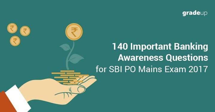 एसबीआई पीओ मेंस 2017 के लिए 140 महत्वपूर्ण बैंकिंग जागरूकता प्रश्न
