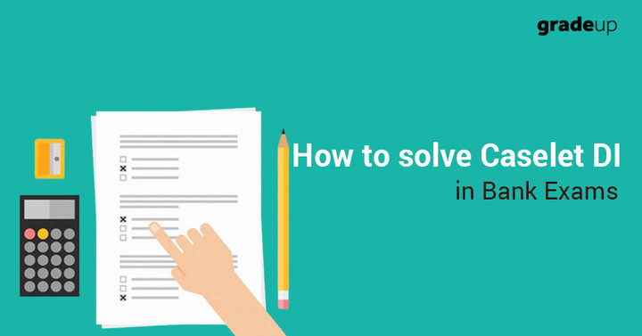 How to solve Caselet/ Paragrph DI Questions