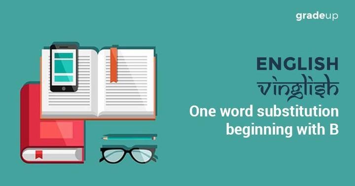 अंग्रेजी विंग्लिश - B  के साथ शुरुआत होने वाले अनेक शब्दों का एक शब्द
