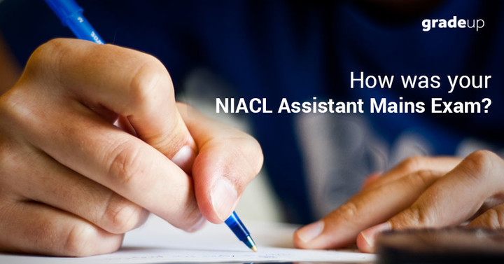 How was your NIACL Assistant Mains Exam?