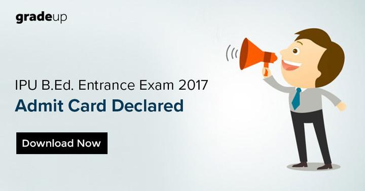 आईपीयू बीएड प्रवेश परीक्षा प्रवेश पत्र घोषित 2017 - अभी डाउनलोड करें