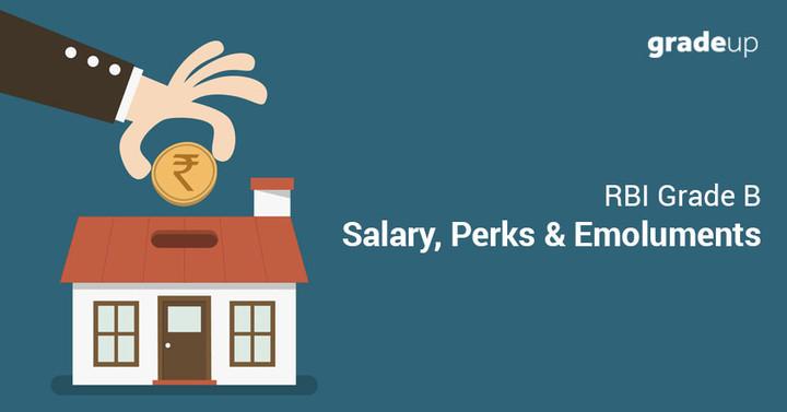 RBI Grade B Salary, Perks and Emoluments