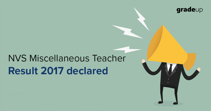 NVS Miscellaneous Teacher Result 2017 declared - Check Here!